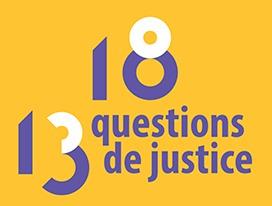 Exposition 13 18 questions de justice
